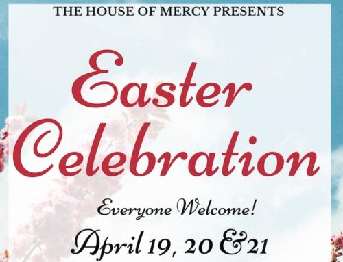 EASTER CELEBRATION – APRIL 19, 20 & 21